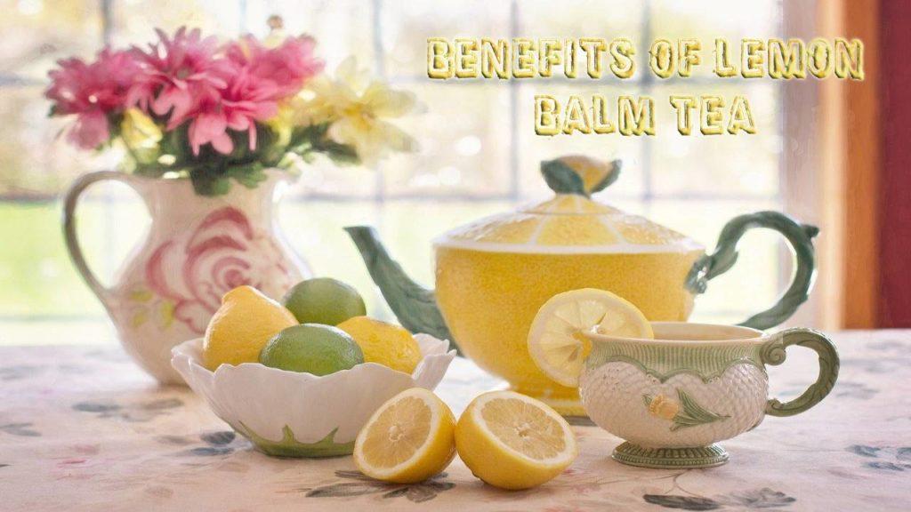 Benefits Of Lemon Balm Tea