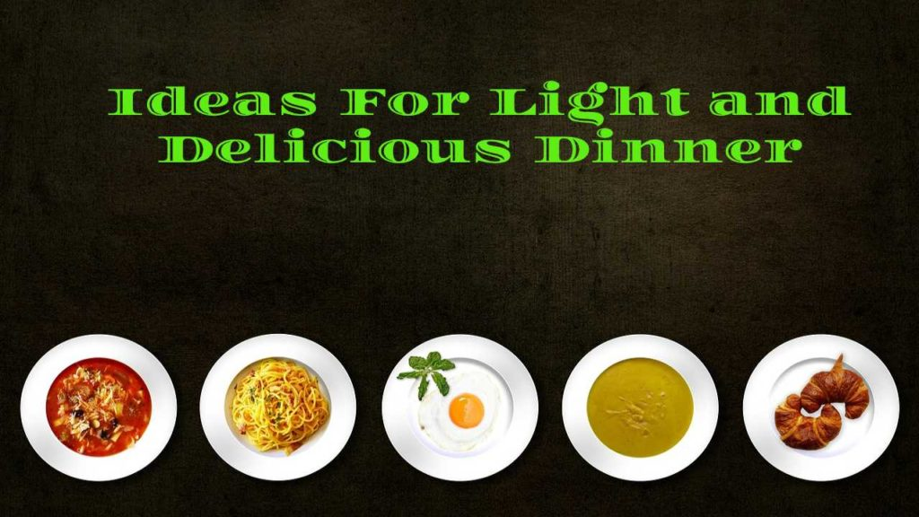 Light and Delicious Dinner Ideas