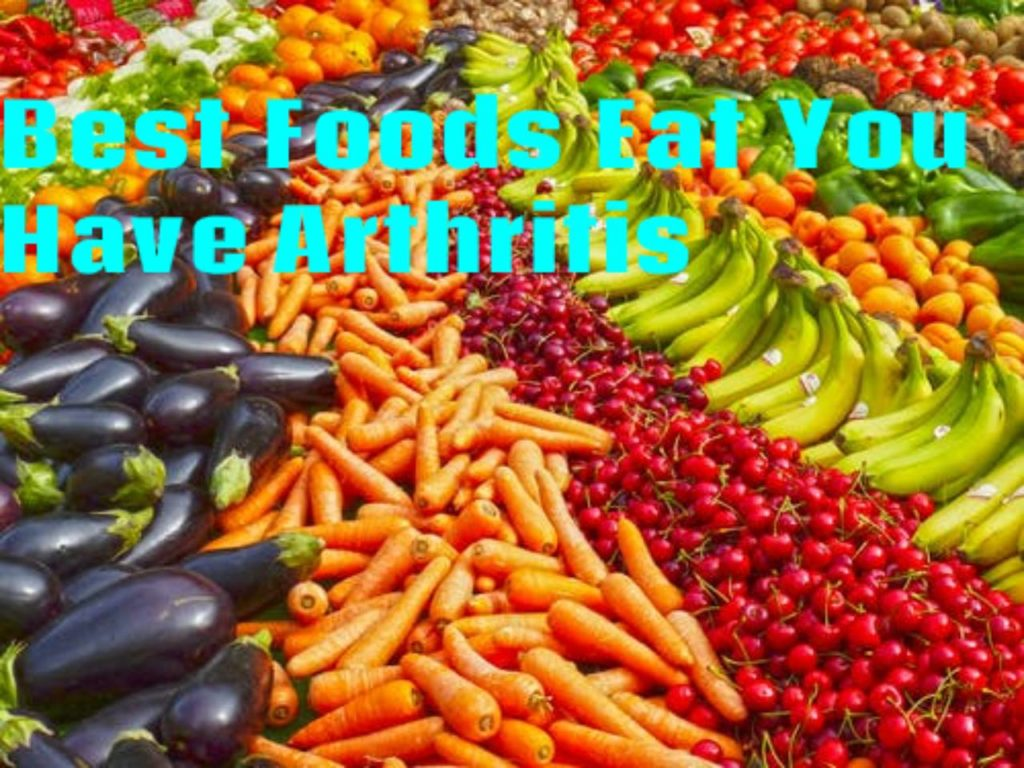 Best Foods Eat You Have Arthritis